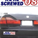We're Screwed '08 White - Bumper Sticker