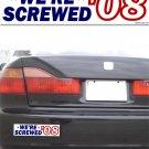 We're Screwed '08 White - Bumper Sticker