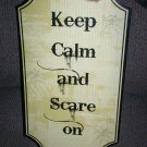*~New Keep Calm & Scare On Large Sign