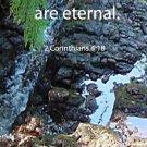 Maganses Creek***Biblical/2 Corith. 4:18