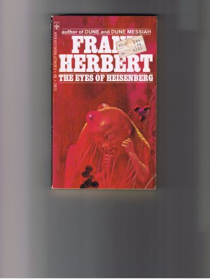 The Eyes of Heisenberg, by Frank Herbert, 1970