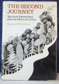 The Second Journey: Spiritual Awareness and the Mid-Life Crisis, by Gerald O'Collins, 1987