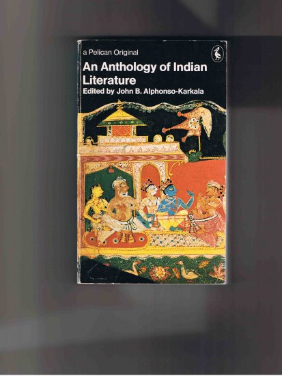 An Anthology of Indian Literature, ed. by John B. Alphonso-Karkala, 1971