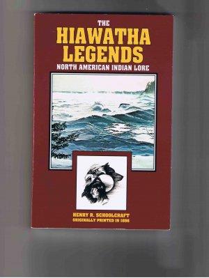 The Hiawatha Legends, by Henry R. Schoolcraft, 1984, brand-ew