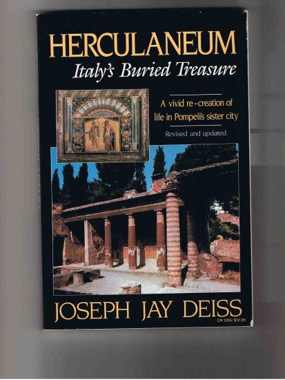 Herculaneum: Italy�s Buried Treasure, by Joseph Jay Deiss, 1985