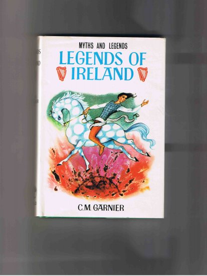 Legends of Ireland, by C. M. Garner (1968, hardcover, scarce item)