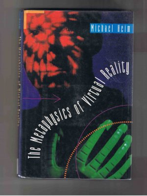 The Metaphysics of Virtual Reality, by Michael Heim (1993, hardcover)
