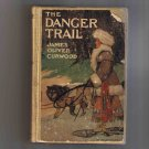 The Danger Trail, by James Oliver Curwood, 1910
