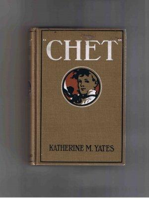 Chet, by Katherine M. Yates, 1913