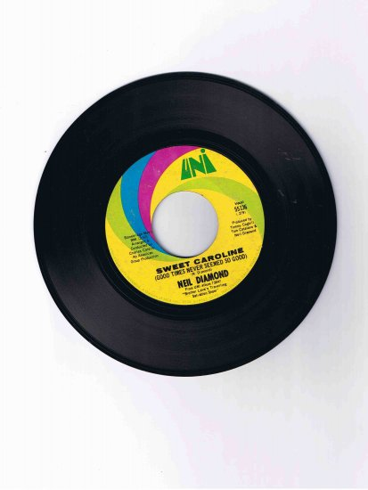 "Neil Diamond 45 rpm single, ""Sweet Caroline"" / ""Dig In"""