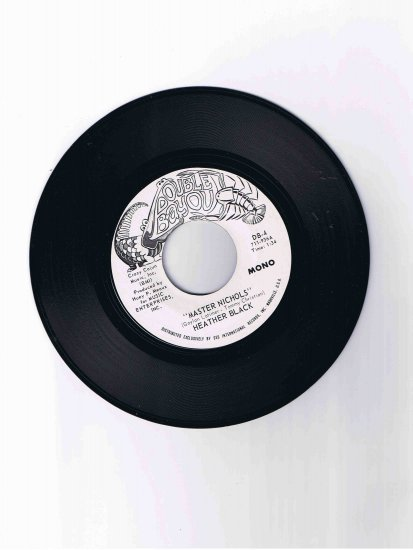 "Heather Black 45 rpm single, ""Master Nichols"" (Double Bayou)"