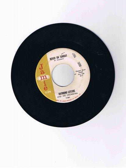 "Raymond Lefèvre 45rpm single, ""Never on Sunday"" / ""Sleepy Time"" (Jamie)"