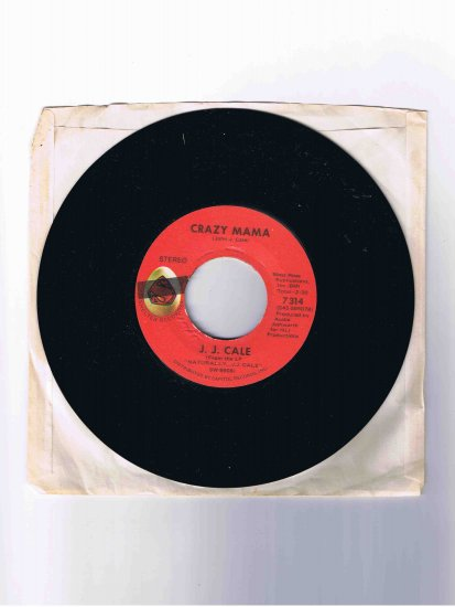 "J. J. Cale 45rpm single, ""Crazy Mama"" / ""Don't Go to Strangers"""