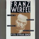 Franz Werfel, by Peter Stephan Jungk (biography, 1991)