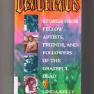 Deadheads, by Linda Kelly (1995) (oral history of the Grateful Dead)