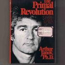 The Primal Revolution: Toward a Real World, by Arthur Janov (1972, hardcover)