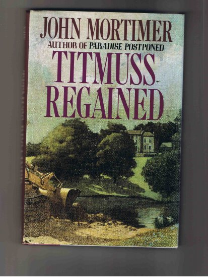 Titmuss Regained, by John Mortimer (1990, hardcover)
