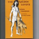 The Golden Coyote, by Eileen Thompson (1971, hardcover)