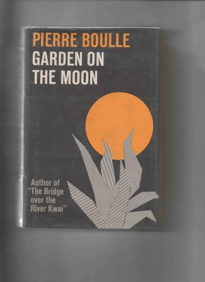 Garden on the Moon, by Pierre Boulle (1965, hardcover)