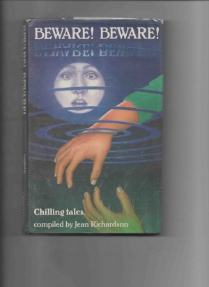Beware! Beware! Chilling Tales, compiled by Jean Richardson (1989, 1st U.S. edition)