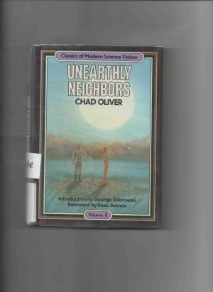 Unearthly Neighbors, by Chad Oliver (1984, hardcover)