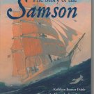 The Story of the Samson, by Kathleen Benner Duble (2008, hardcover, brand new)