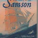 The Story of the Samson, by Kathleen Benner Duble (2008, hardcover, brand new)