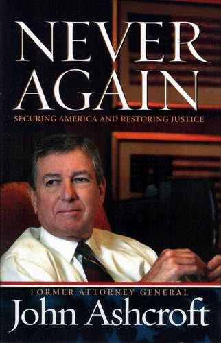 JOHN ASHCROFT Never Again HCDJ 2006 1st Ed NEW