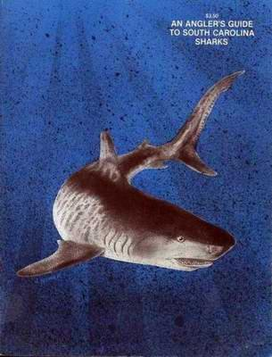 An ANGLER'S Guide to South Carolina SHARKS 1981