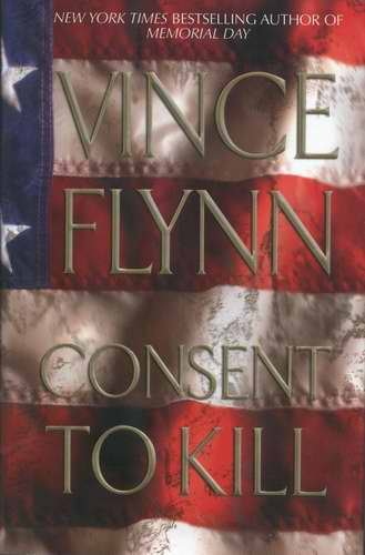 VINCE FLYNN Consent to Kill HCDJ 2005 1st Ed