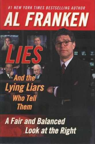 LIES & Lying Liars... AL FRANKEN HCDJ 1st NEW
