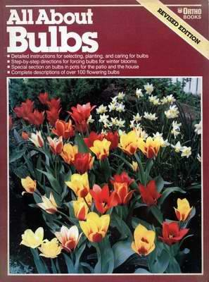 All About BULBS - Ortho Books GARDENING