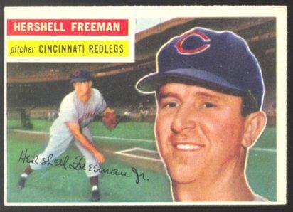 CINCINNATI REDLEGS HERSHELL FREEMAN 1956 TOPPS # 242
