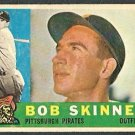 PITTSBURGH PIRATES BOB SKINNER 1960 TOPPS # 113 G