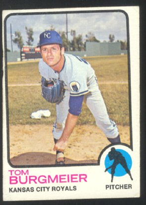 KANSAS CITY ROYALS TOM BURGMEIER 1973 TOPPS # 306 VG MC