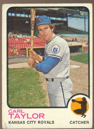 KANSAS CITY ROYALS CARL TAYLOR 1973 TOPPS # 99 VG