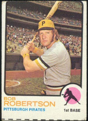 PITTSBURGH PIRATES BOB ROBERTSON 1973 TOPPS # 422 G/VG MC