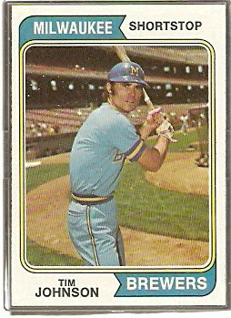 MILWAUKEE BREWERS TIM JOHNSON 1974 TOPPS # 554 EX