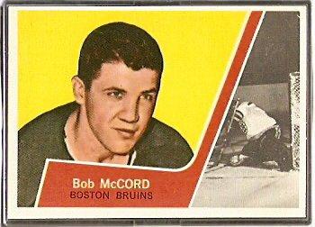 BOSTON BRUINS BOB McCORD ROOKIE CARD 63/64 TOPPS # 6 NR MT