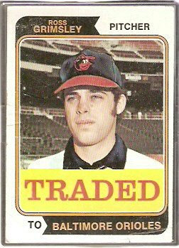 BALTIMORE ORIOLES ROSS GRIMSLEY 1974 TOPPS TRADED # 59T Fair