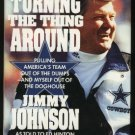 DALLAS COWBOYS JIMMY JOHNSON TURNING THE THING AROUND 1ST EDITION HARDCOVER W/JACKET