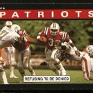 NEW ENGLAND PATRIOTS REFUSING TO BE DENIED 1985 TOPPS # 320