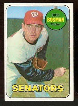 WASHINGTON SENATORS DICK BOSMAN 1969 TOPPS # 607 EX MT