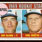 MONTREAL EXPOS ROOKIE STARS DAN McGINN CARL MORTON 1969 TOPPS # 646 EX/EM