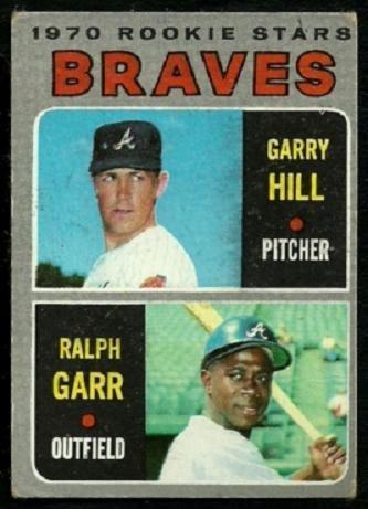 ATLANTA BRAVES ROOKIE STARS RALPH GARR GARRY HILL 1970 TOPPS # 172 VG