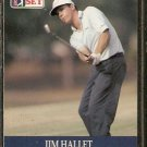 JIM HALLET 1990 PRO SET PGA TOUR CARD # 37