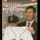 BOSTON RED SOX 2007 POCKET SCHEDULE WELCOME TO BOSTON DICE K MATSUZAKA
