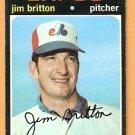 MONTREAL EXPOS JIM BRITTON 1971 TOPPS # 699 G/VG