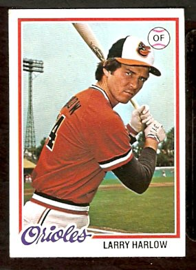 BALTIMORE ORIOLES LARRY HARLOW 1978 TOPPS # 543 VG/EX