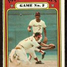 WORLD SERIES GAME 2 BALTIMORE ORIOLES DAVE JOHNSON MARK BELANGER 1972 TOPPS # 224 VG/EX